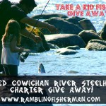 "1st Annual ""Take a Kid Fishing"" Draw – Guided Cowichan River Charter Give-Away"